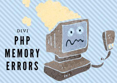 Divi PHP Memory Errors