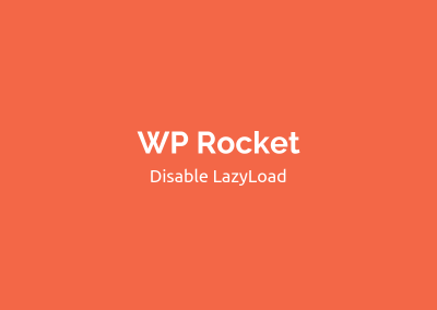 How to Disable WP Rocket Lazy Load