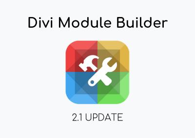 Divi Module Builder 2.1 Update