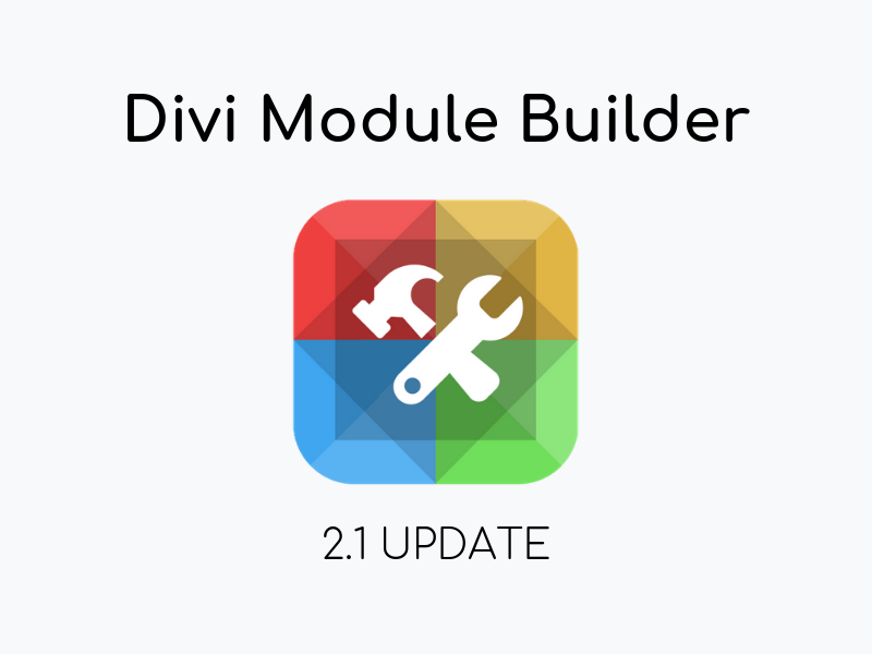 Divi Module Builder 2.1 Update